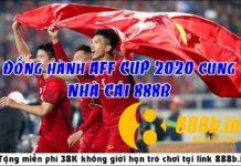 Đồng hành AFF CUP 2020 - Nhà cái 888b tặng 38K miễn phí